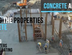 Types of Concrete Admixture and their Uses