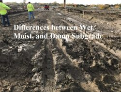 Differences Between Wet, Moist, and Damp Subgrade
