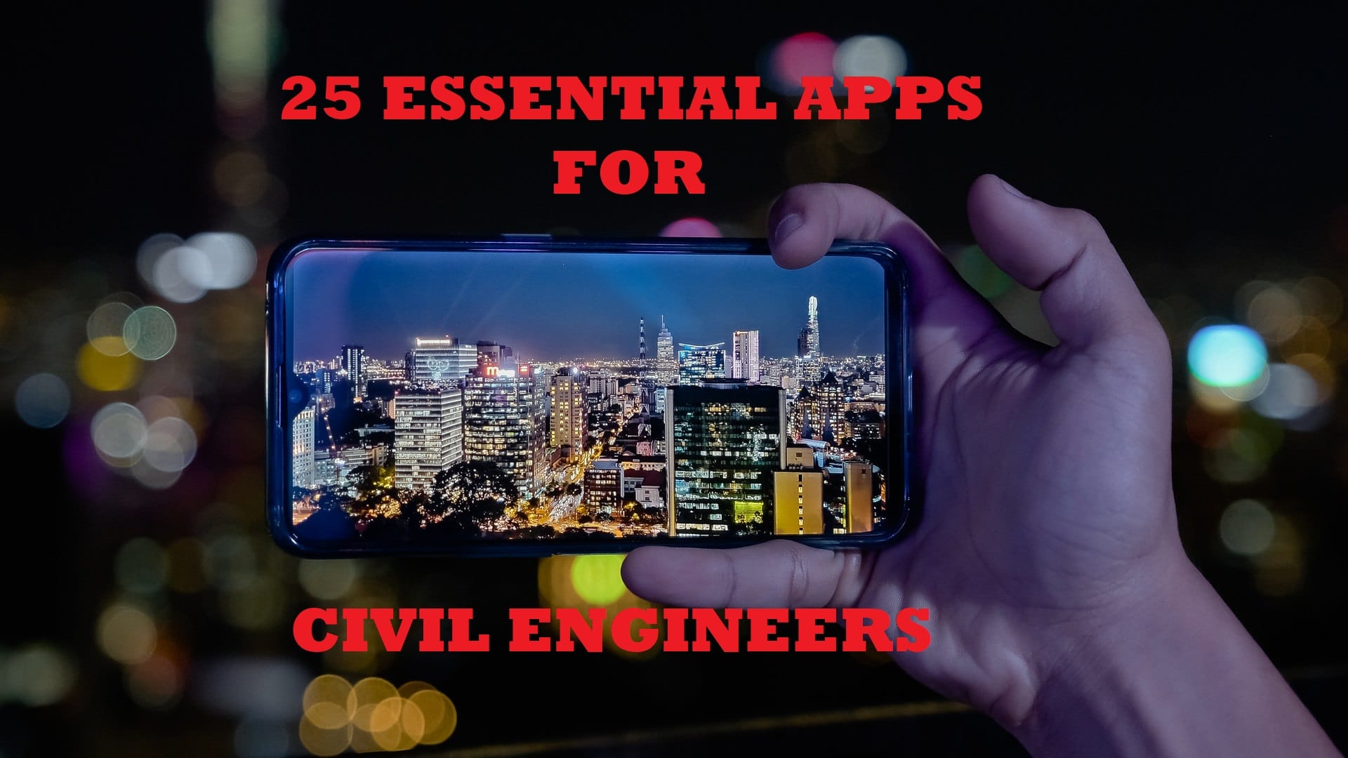 25 Essential Apps for Civil Engineers