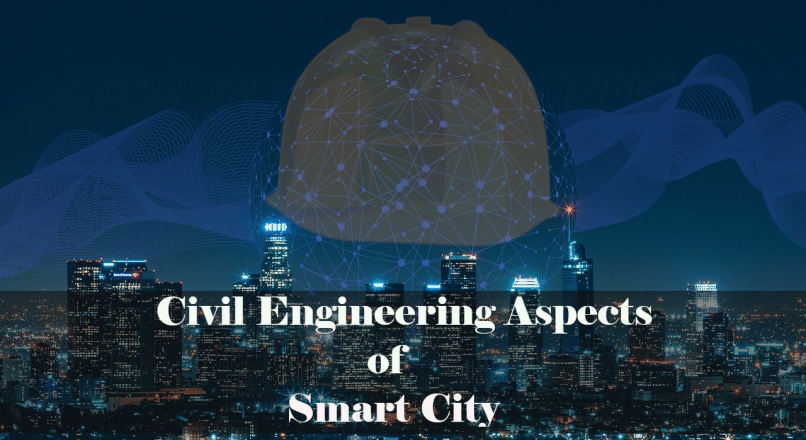 Civil Engineering Aspects of Smart City