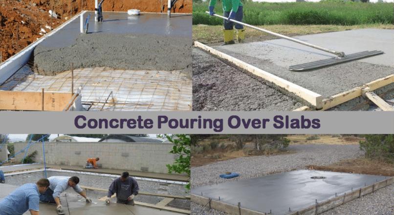 How to Pour Concrete Over-Existing Concrete Slab?