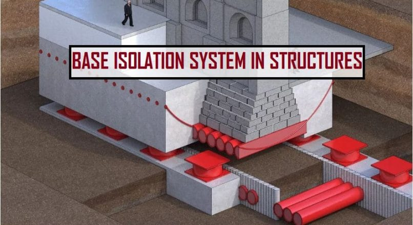 What is Base Isolation System in Building Construction?