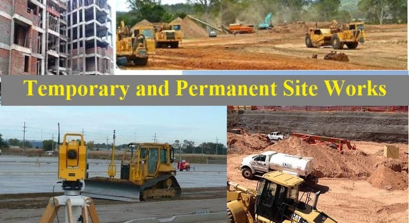 What are Permanent and Temporary Works at Construction Sites?