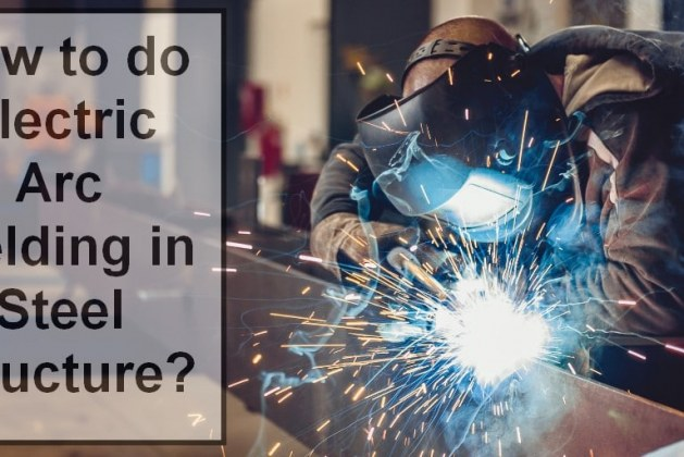 How to Perform Electric Arc Welding in Steel Structures? [PDF]