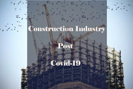 How will be the Construction Industry Post Covid-19?