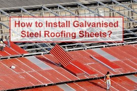 How to Install Galvanised Steel Roofing Sheets? [PDF]