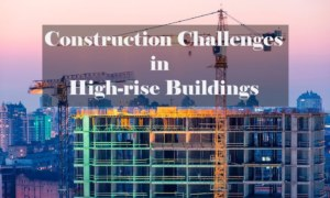 10 Construction Challenges in High-Rise Buildings [PDF]